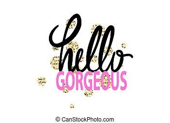 Hello Gorgeous Graffiti Vector Illustration - Hello gorgeous...