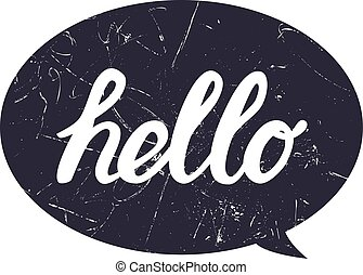 Hello hand draw lettering calligraphy on black bubble with grunge texture for print, card, poster, shirt.