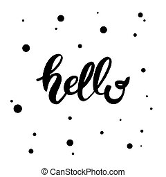 Hello. Hand drawn lettering