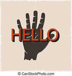 Hello hand sign. Vintahe hand drawn silhouette style with retro typography. Stock vector emblem, print isolated on white background