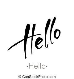 hello handdraw lettering - Hello hand drawn lettering. Black...