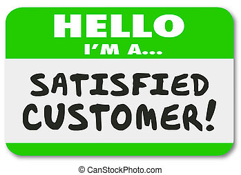 Hello I Am a Satisfied Customer Praise Business Company