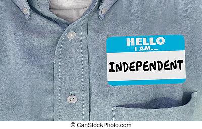 Hello I Am Independent Name Tag Sticker Shirt 3d Illustration