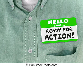 Hello I Am Ready for Action Nametag Green Shirt