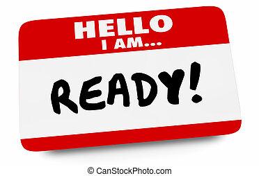 Hello I Am Ready Prepared Name Tag 3d Illustration
