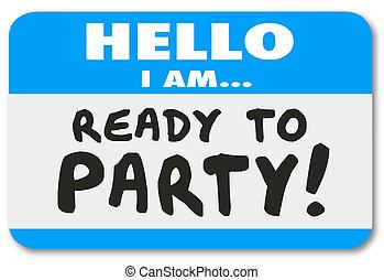 Hello I Am Ready to Party Name Tag Sticker - Hello I Am...
