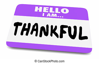 Hello I Am Thankful Grateful Name Tag Sticker 3d Illustration