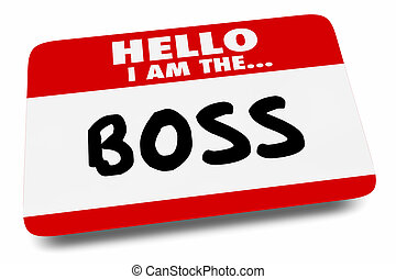Hello I Am the Boss Name Tag Manager 3d Illustration