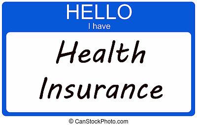 Hello I have Health Insurance