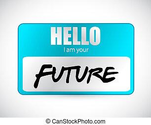 Hello im your future name tag illustration design over a ...