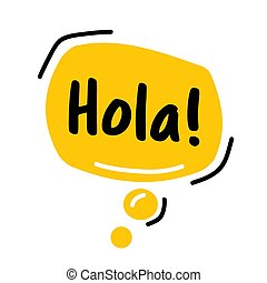 Hello, in Spain language, Hola. Speech Bubble. Hand drawn ...