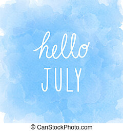 Hello July greeting on abstract blue watercolor background