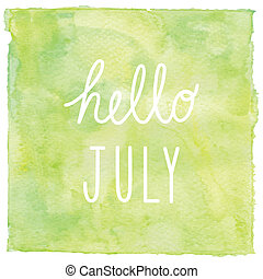 Hello July text on green watercolor background
