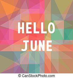 Hello June card1 - Hello June card for greeting.