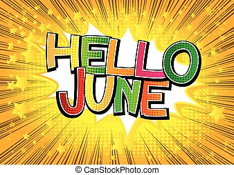 Hello June - Comic book style word on comic book abstract ...
