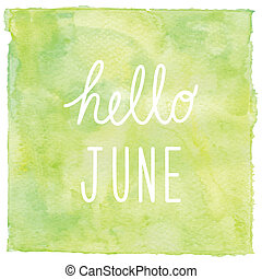 Hello June text on green watercolor background.