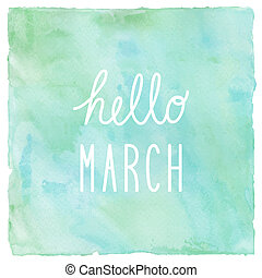 Hello March on green and blue on watercolor background