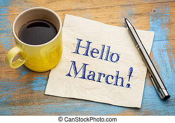 Hello March on napkin - Hello March - handwriting on a...