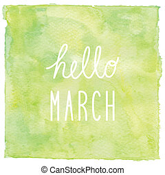 Hello March text on green watercolor background