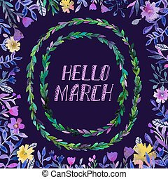 Hello march text, watercolor wreath and round frame with...