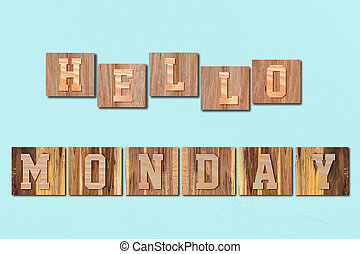 Hello Monday; alphabet letters