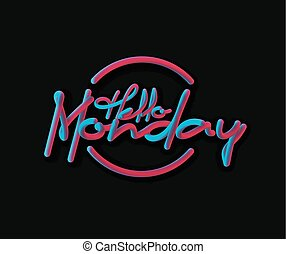 Hello Monday Calligraphic 3d Pipe Style Text Vector illustration Design