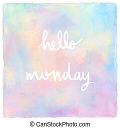 Hello Monday Hand Lettering on pastel watercolor