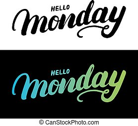 Hello Monday hand written typography lettering for card, poster, photo overlay.