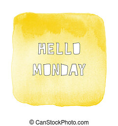 Hello Monday text on yellow watercolor background