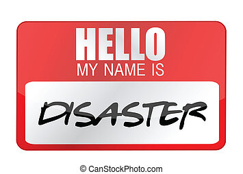 Hello my name is disaster name tag
