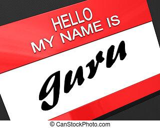 """Hello My Name is """"guru"""" on a name tag."""