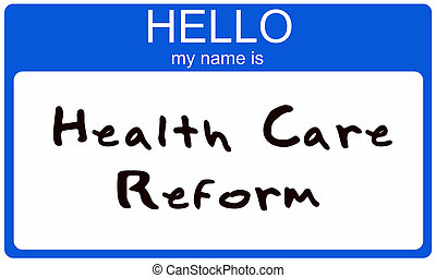 Hello my name is Health Care Reform - A blue sticker that...