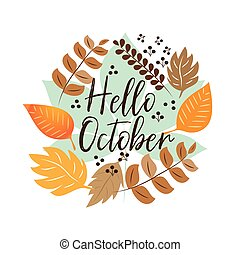 Hello October autumn text, hand drawn, different colored autumn leaves wreath, on white backgrond.