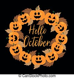 Hello October handwritten text, and pumpkin wreath with autumn leaves, on black background.