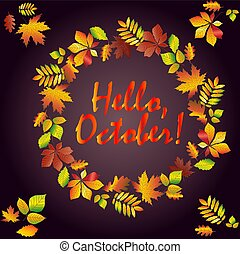Hello, October. Multicolored text in a frame made from autumn maple leaves, oak, chestnut, etc. Postcard, background.