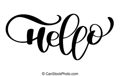 Hello quote message. Calligraphic simple logo. Vector illustration for photo overlays, t-shirt print, flyer, poster design, mug, pillow