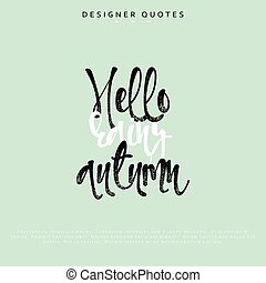 Hello rainy autumn inscription. Hand drawn calligraphy, lettering motivation poster.