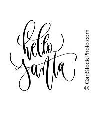 hello Santa - hand lettering inscription text to winter holiday