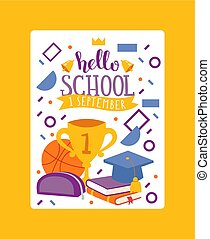 Hello school, 1 september. Stationary card, poster vector illustration. Kids school education equipment. School supplies, colorful office accessories. Basketball, cup, trophy.