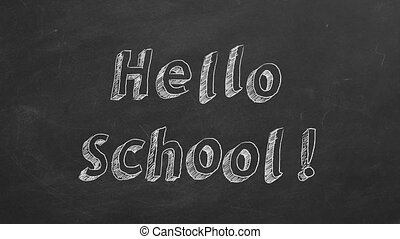 """Hand drawing and animated text """"Hello School!"""" on blackboard. Stop motion animation."""