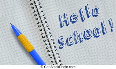 Text Hello School handwritten on sheet of notebook and animated.