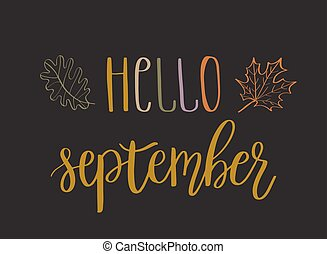 Hello september lettering text with autumn leaves and acorns...