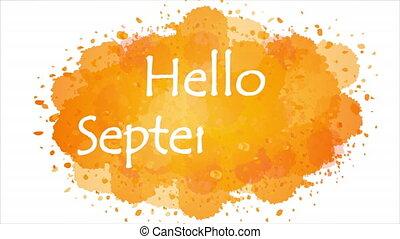 Hello september on orange watercolor background, art video illustration.