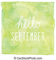 Hello September text on green watercolor background