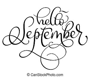 Hello September text on white background. Hand drawn Calligraphy lettering Vector illustration EPS10