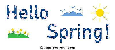 Hello spring. Sun, hearts, flowers, clouds. - Hello spring....
