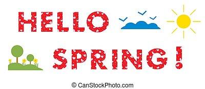 Hello spring. Sun, hearts, flowers, trees. - Hello spring....