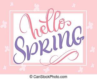 Hello Spring words on white background frame. Calligraphy lettering Vector illustration EPS10