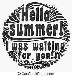 Hello summer! Iwas waiting for you!Typography background.