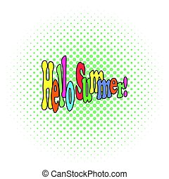 Hello Summer phrase. Pop art poster, banner, icon. Colorful text and halftone background. Vector Illustration